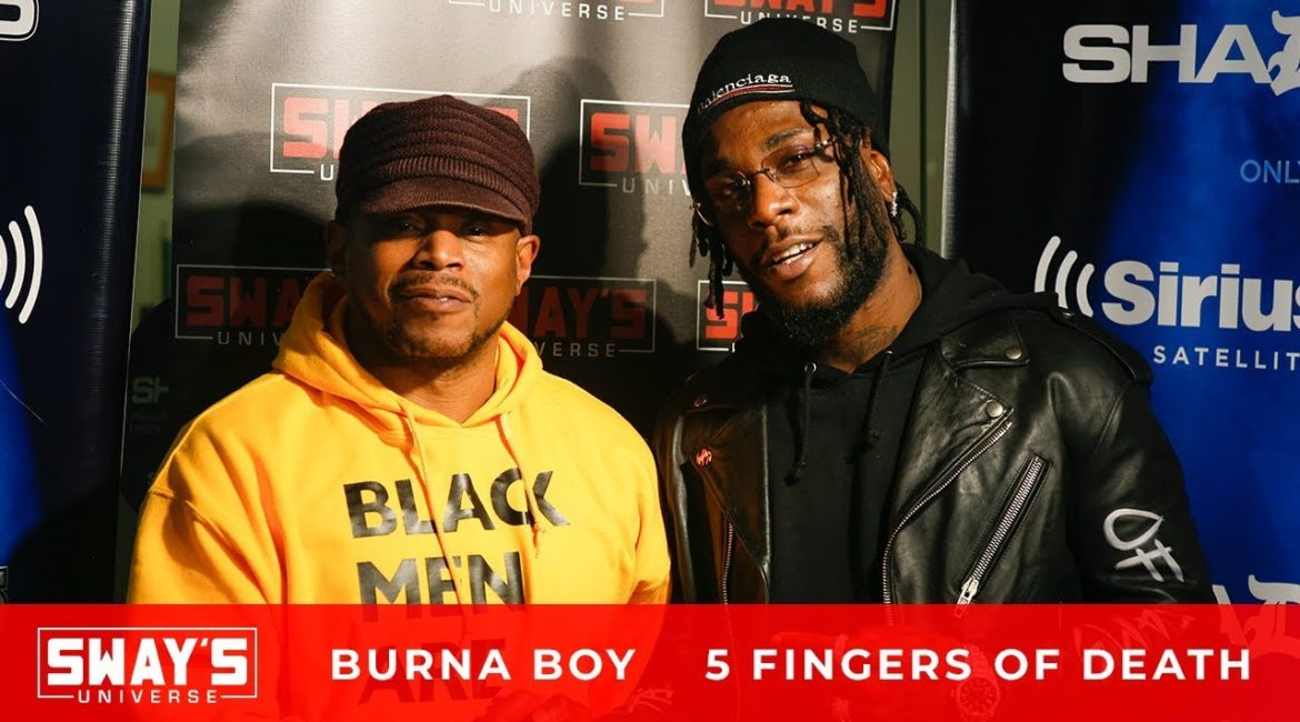 Burna Boy Spits Fire on the 5 Fingers of Death on Sway in the Morning