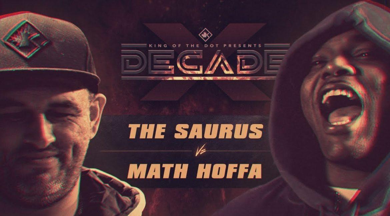 KOTD – Math Hoffa vs The Saurus | #DECADE