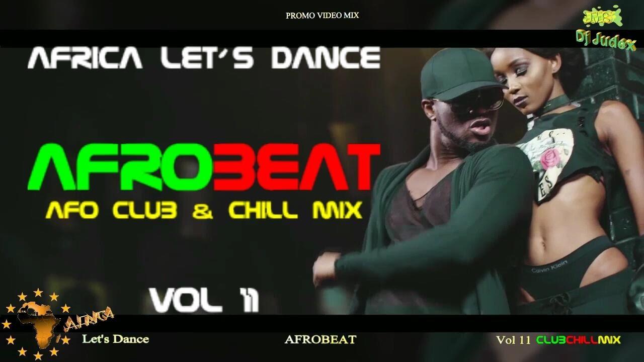 NAIJA / AFROBEAT  VIDEO MIX  VOL 11 (club&chill) – DJ JUDEX ft.  Runtown.  P Square.  Tekno.