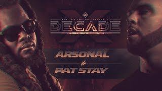 KOTD – Pat Stay vs Arsonal II | #DECADE
