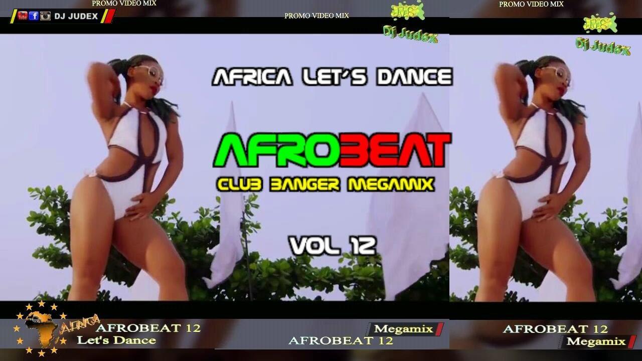 NAIJA / AFROBEAT PARTY VOL 12 (CLUB BANGER MEGAMIX) – DJ JUDEX ft. Runtown Psquare Timaya  Flavour