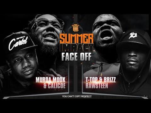 SUMMER IMPACT FACE OFF:  CALICOE & MURDA MOOK VS BRIZZ RAWSTEEN & T – TOP