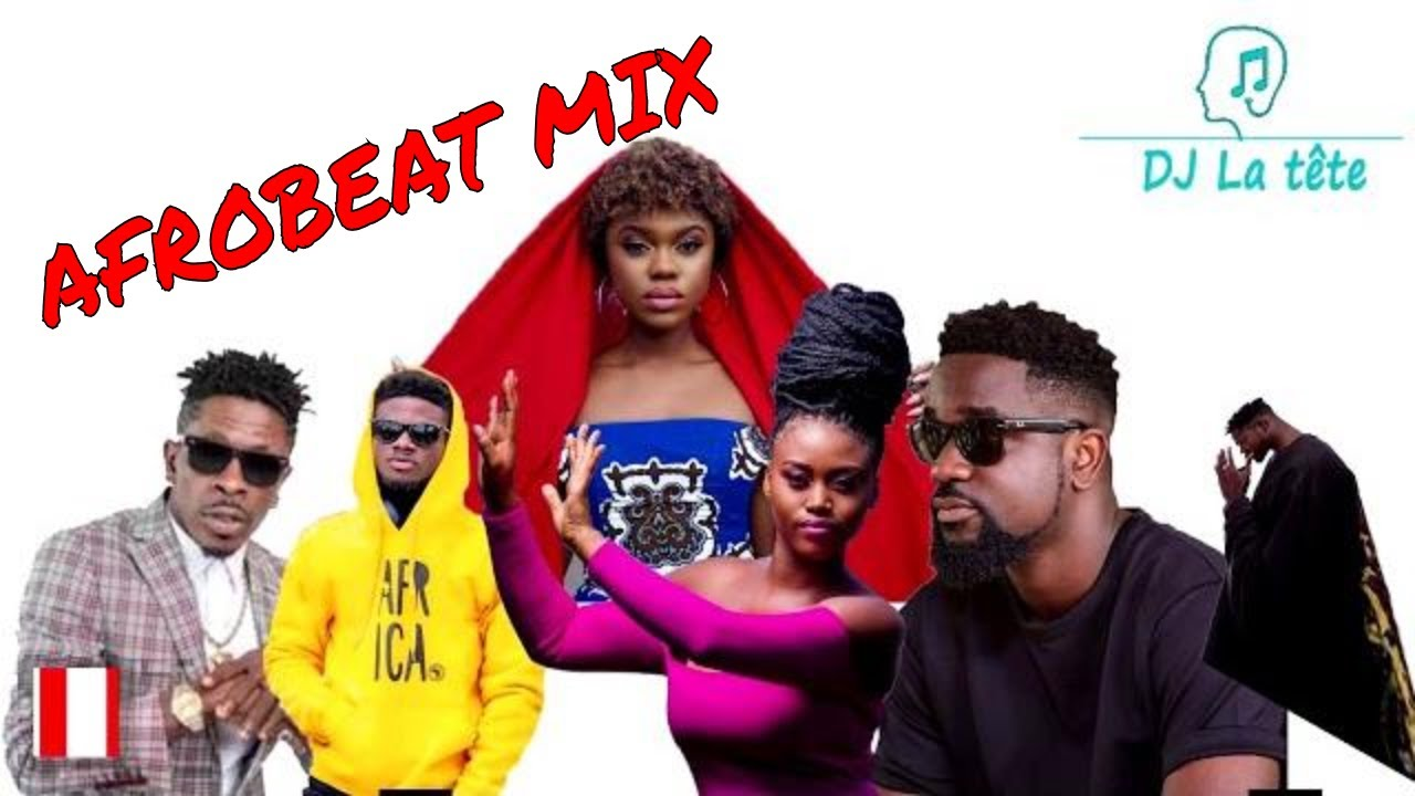 AFROBEAT MIX 2019 DANCE WITH BY dj la Tête ft sarkodie/davido/shattawale/ wizkid/ ghanamusic